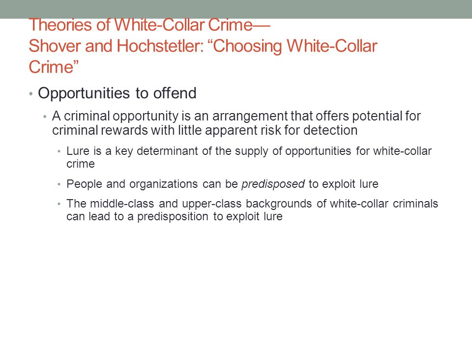 Theories of White-Collar Crime— Shover and Hochstetler: Choosing White-Collar Crime