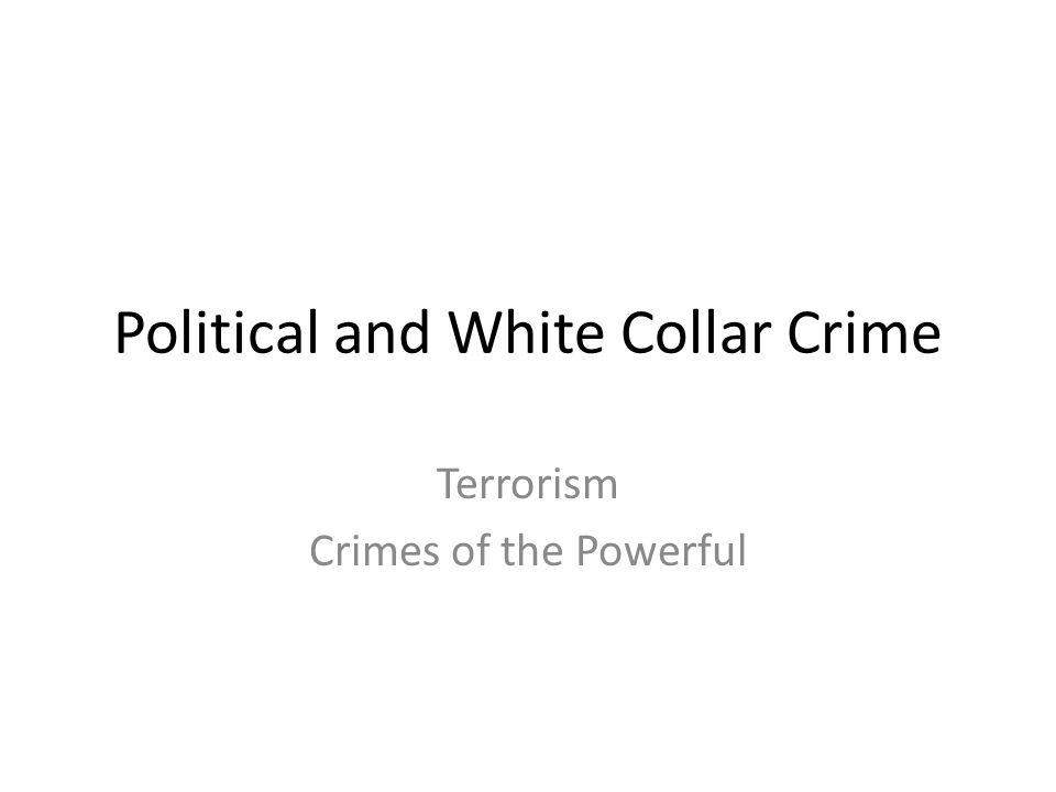Political and White Collar Crime