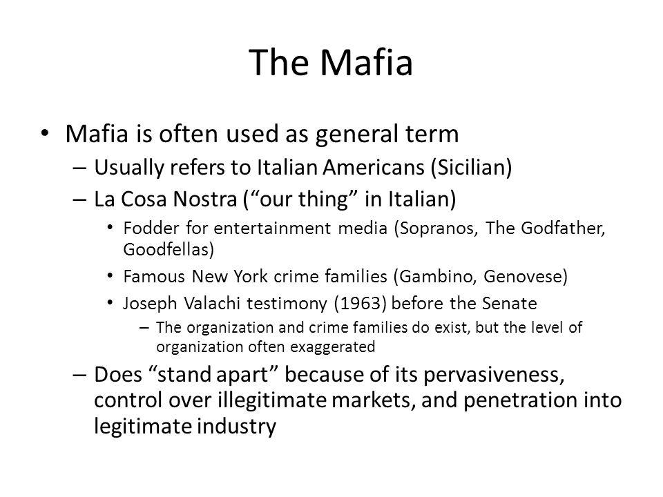 The Mafia Mafia is often used as general term