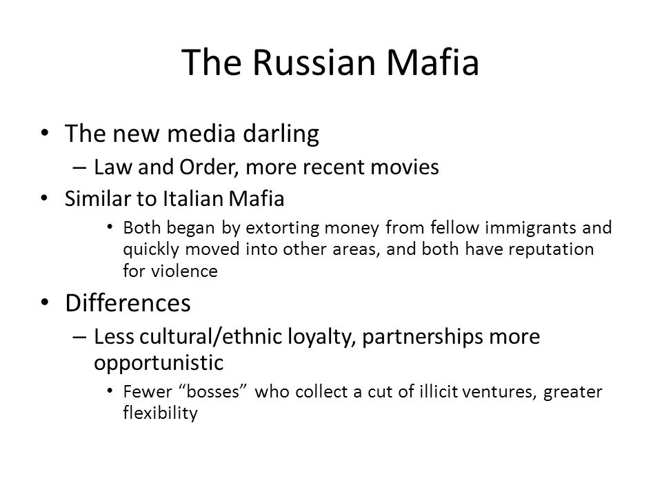 The Russian Mafia The new media darling Differences