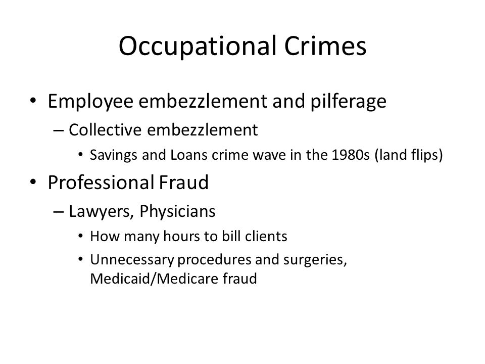 Occupational Crimes Employee embezzlement and pilferage