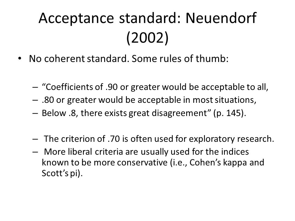 Acceptance standard: Neuendorf (2002)