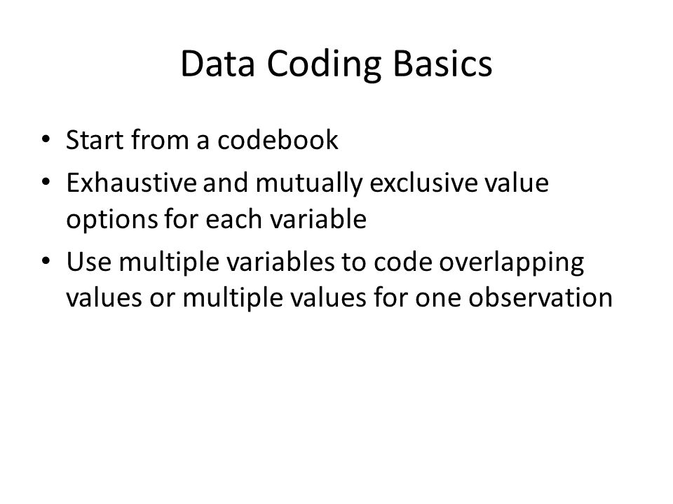 Data Coding Basics Start from a codebook