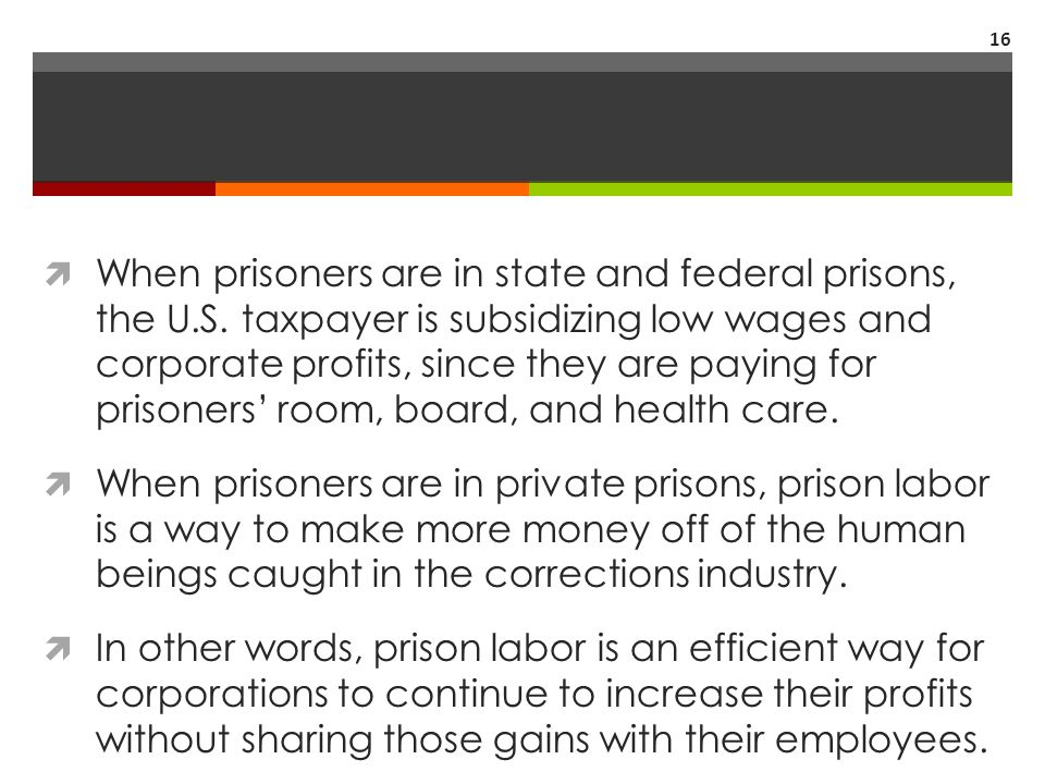 When prisoners are in state and federal prisons, the U. S