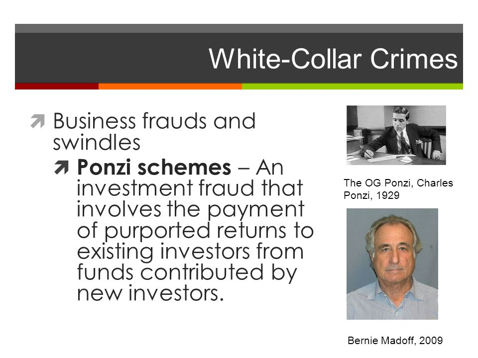 White-Collar Crimes Business frauds and swindles