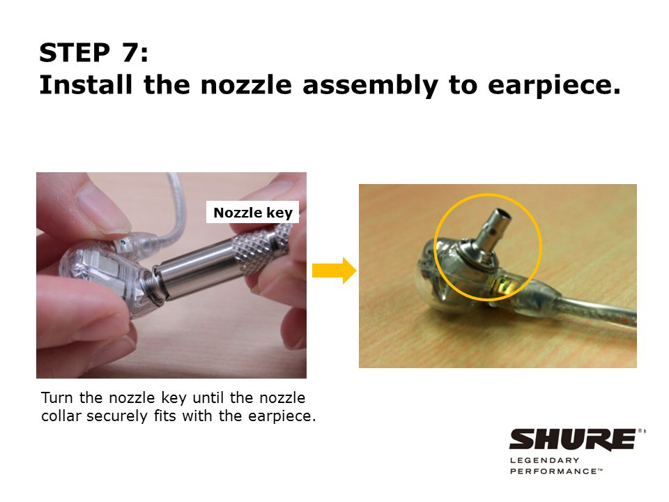 Install the nozzle assembly to earpiece.