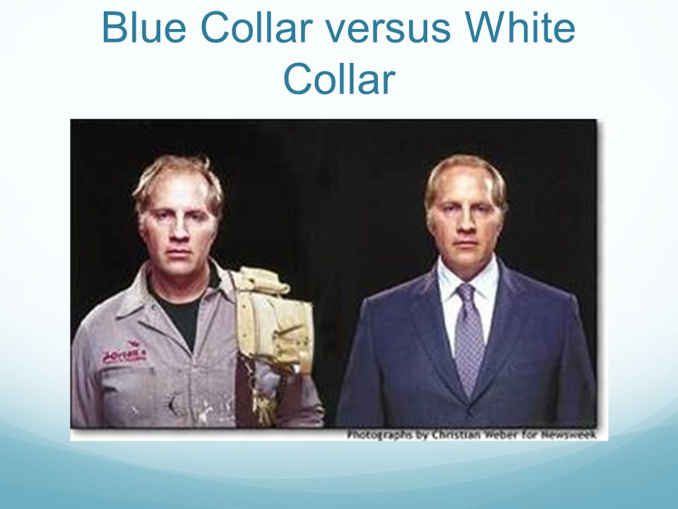 Blue Collar versus White Collar