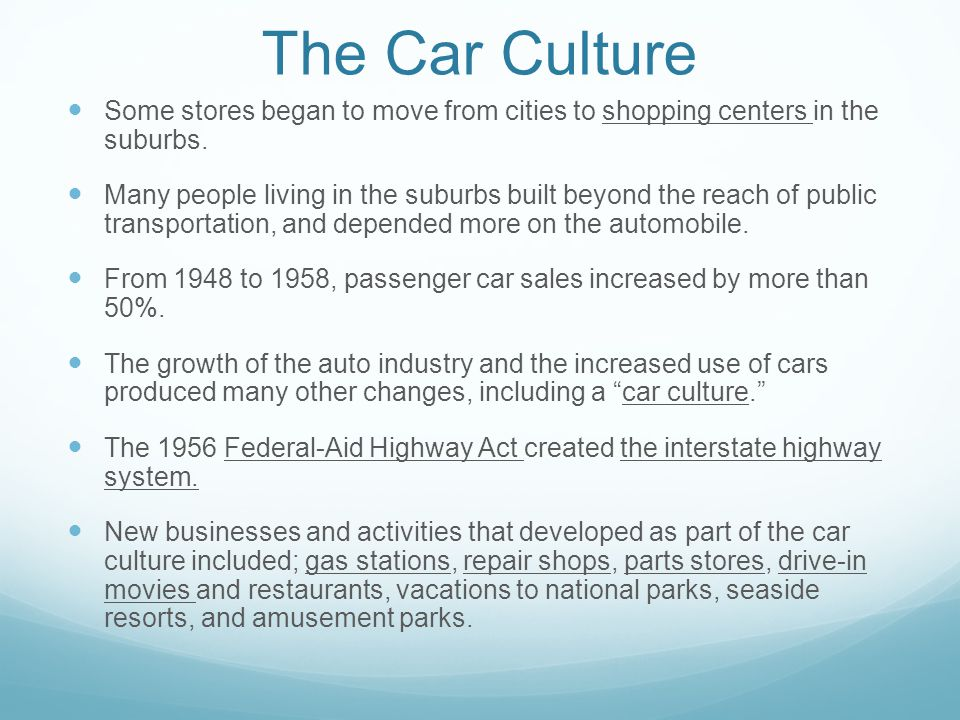 The Car Culture Some stores began to move from cities to shopping centers in the suburbs.