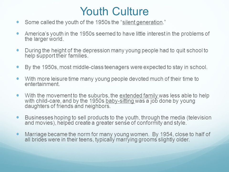 Youth Culture Some called the youth of the 1950s the silent generation.