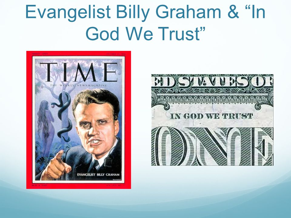 Evangelist Billy Graham & In God We Trust