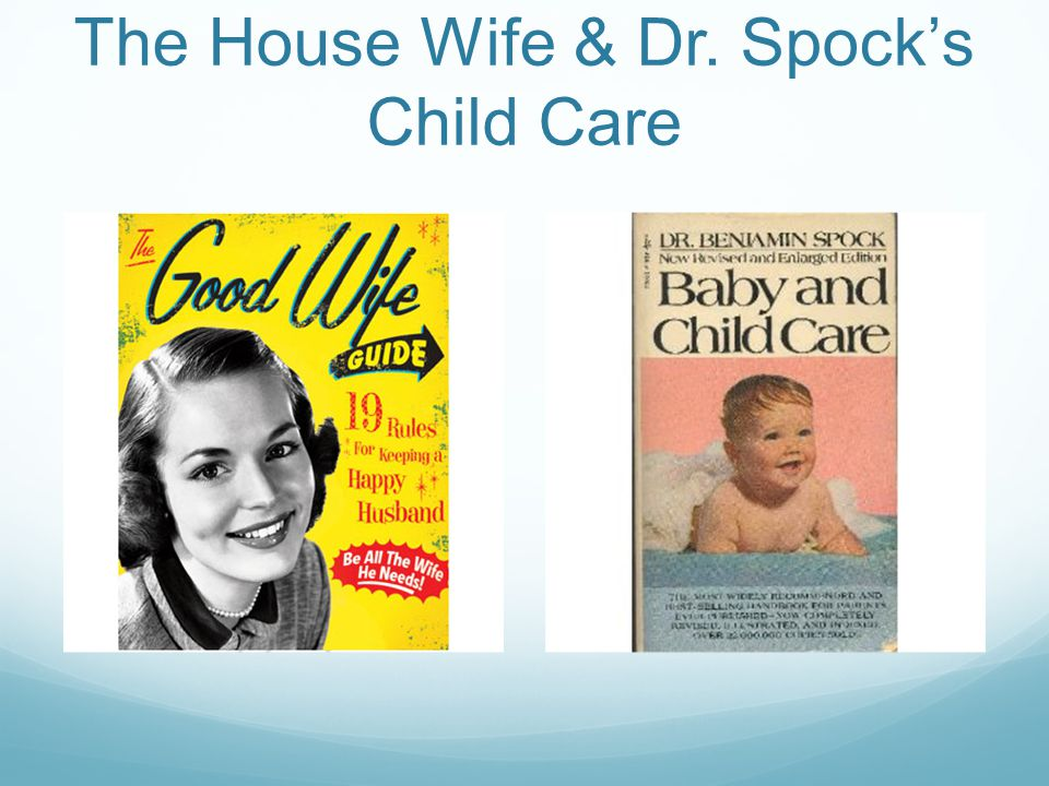 The House Wife & Dr. Spock's Child Care