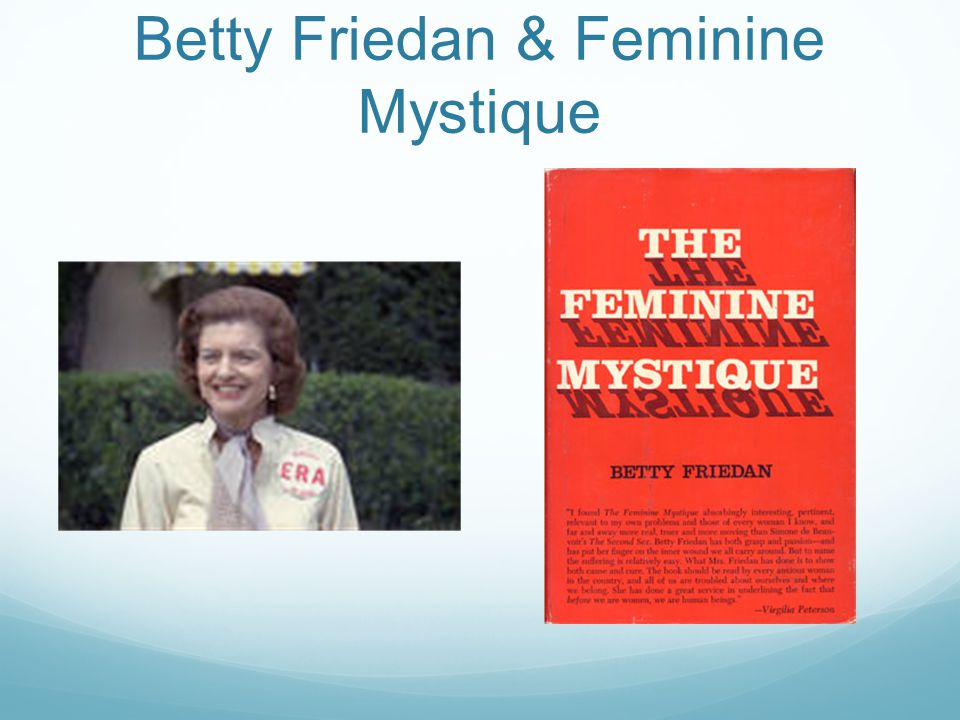 Betty Friedan & Feminine Mystique