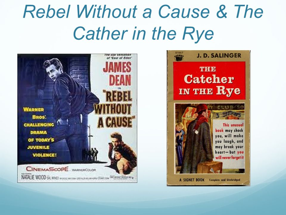 Rebel Without a Cause & The Cather in the Rye