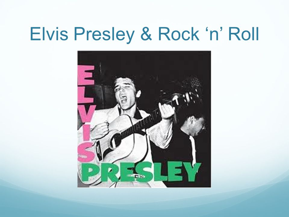Elvis Presley & Rock 'n' Roll