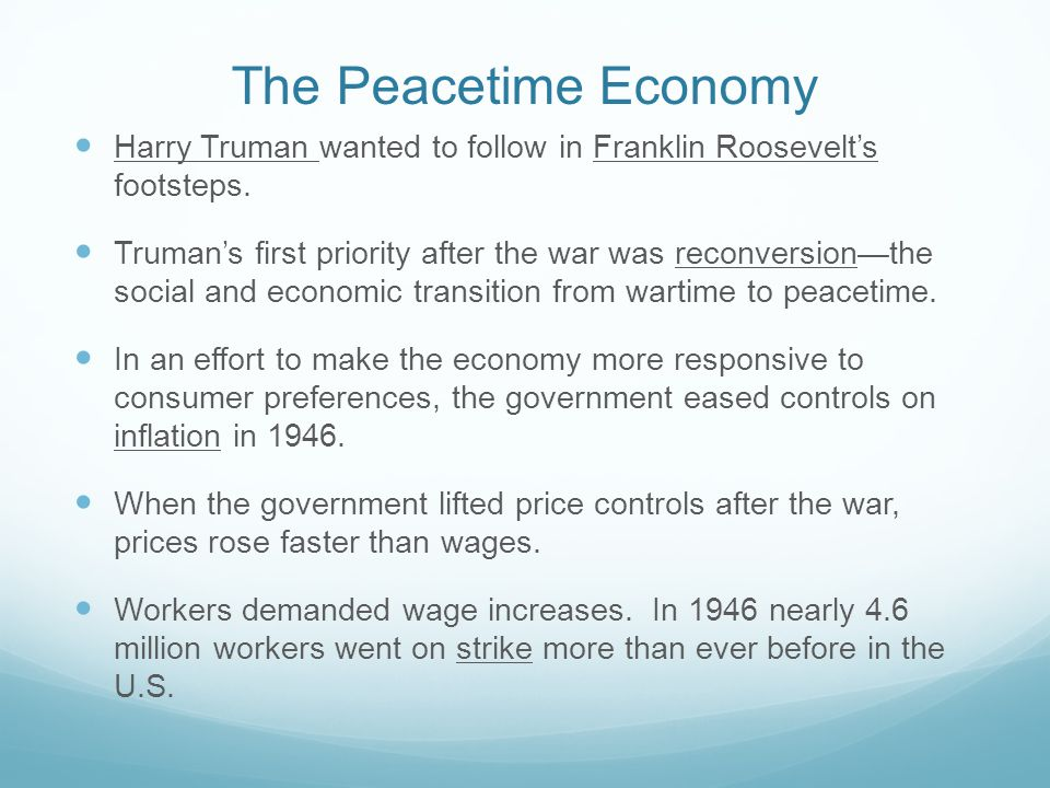 The Peacetime Economy Harry Truman wanted to follow in Franklin Roosevelt's footsteps.
