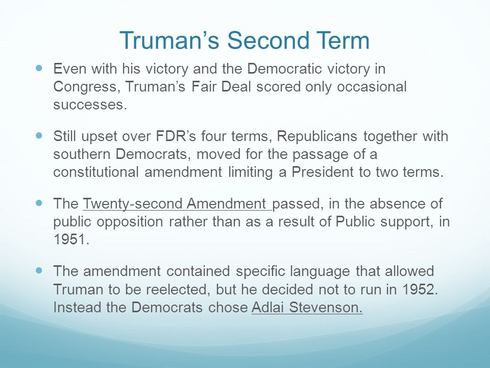 Truman's Second Term Even with his victory and the Democratic victory in Congress, Truman's Fair Deal scored only occasional successes.