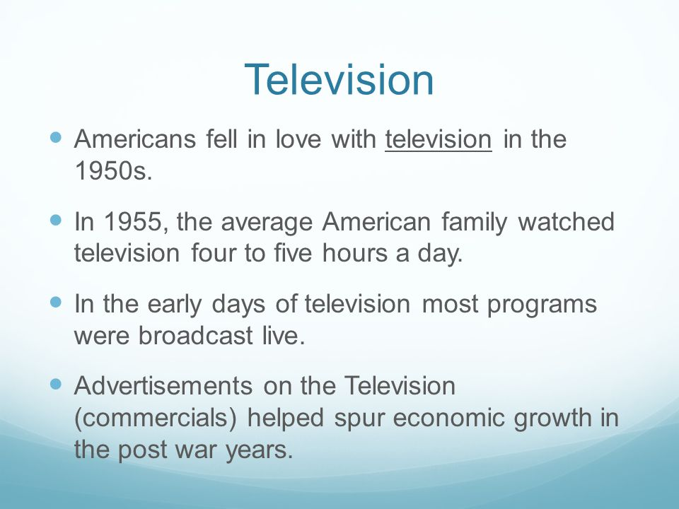 Television Americans fell in love with television in the 1950s.