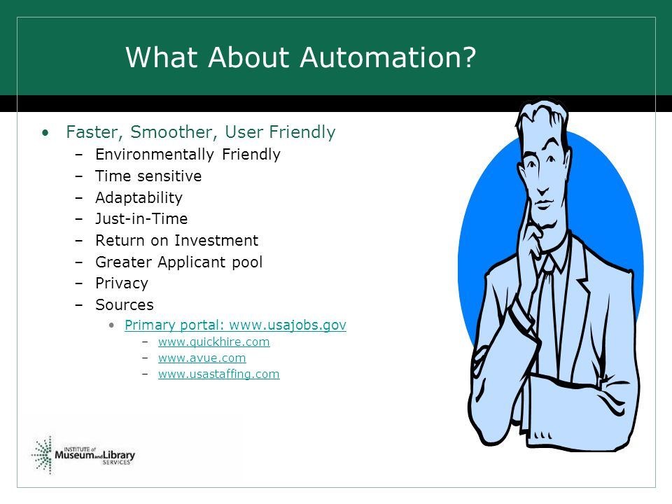 What About Automation Faster, Smoother, User Friendly