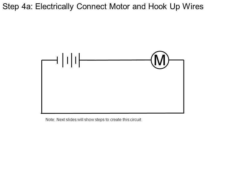 Step 4a: Electrically Connect Motor and Hook Up Wires