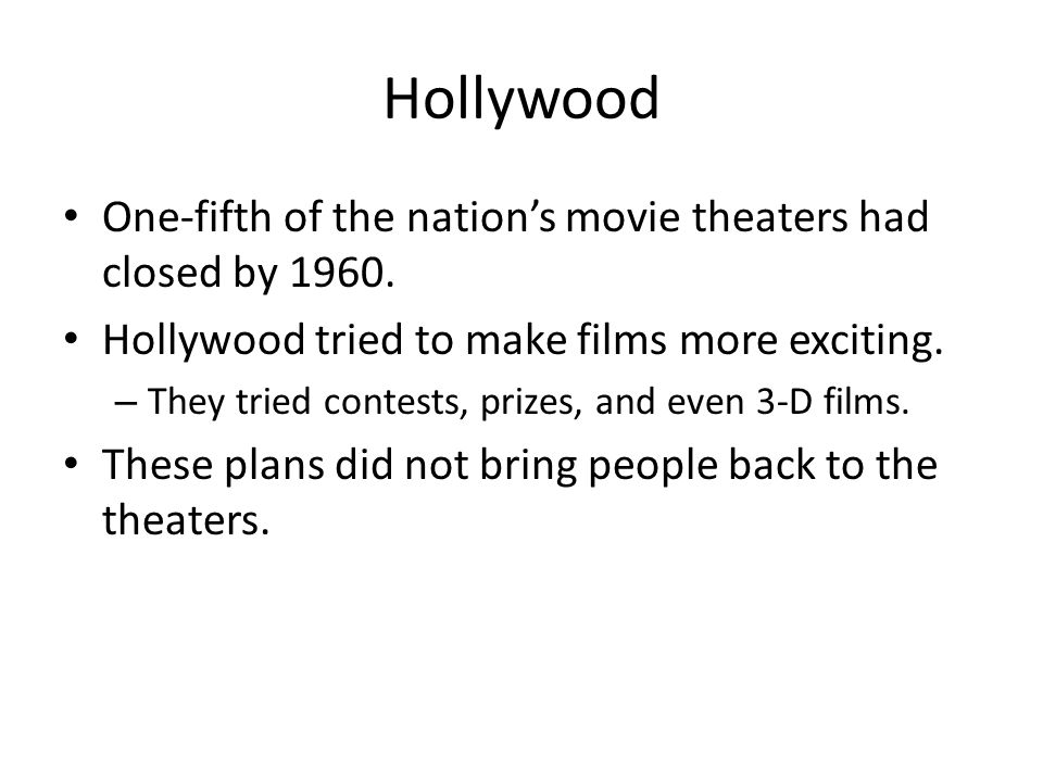 Hollywood One-fifth of the nation's movie theaters had closed by 1960.