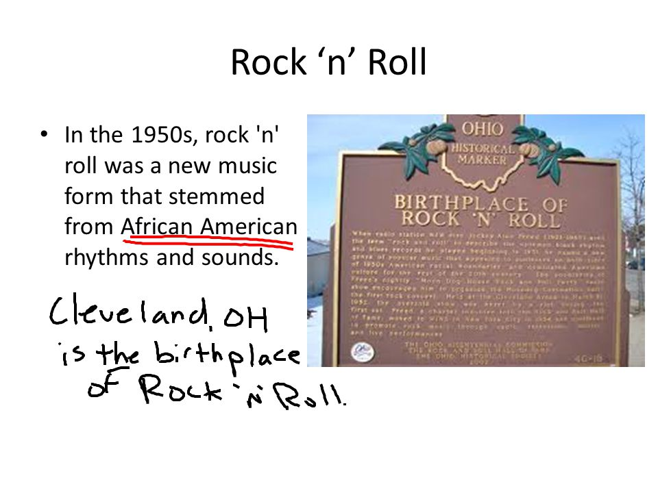 Rock 'n' Roll In the 1950s, rock n roll was a new music form that stemmed from African American rhythms and sounds.