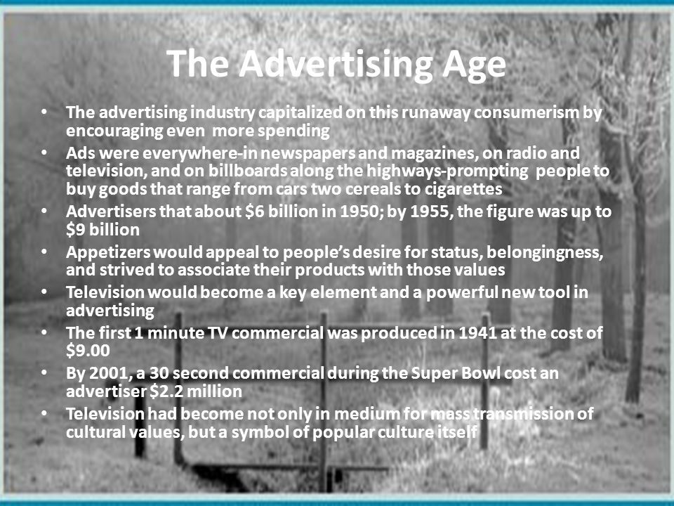 The Advertising Age The advertising industry capitalized on this runaway consumerism by encouraging even more spending.