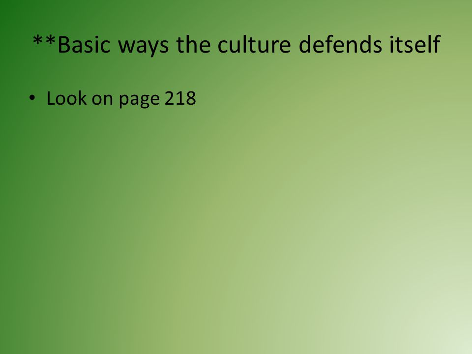 **Basic ways the culture defends itself