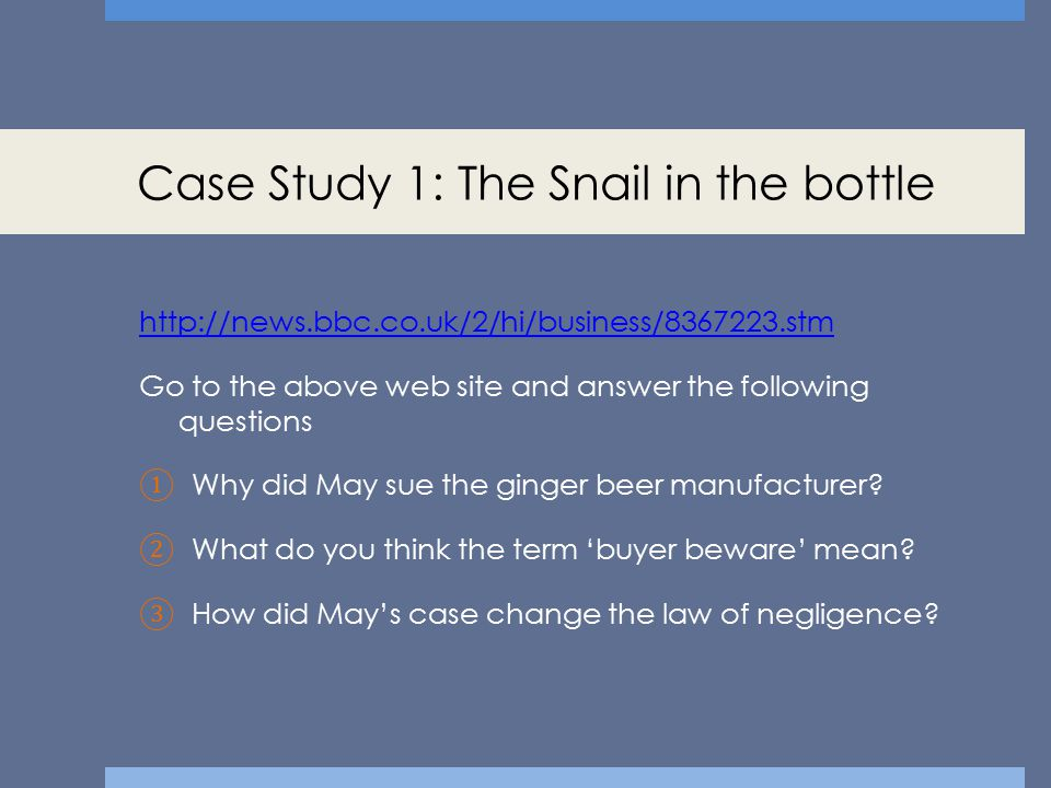 Case Study 1: The Snail in the bottle