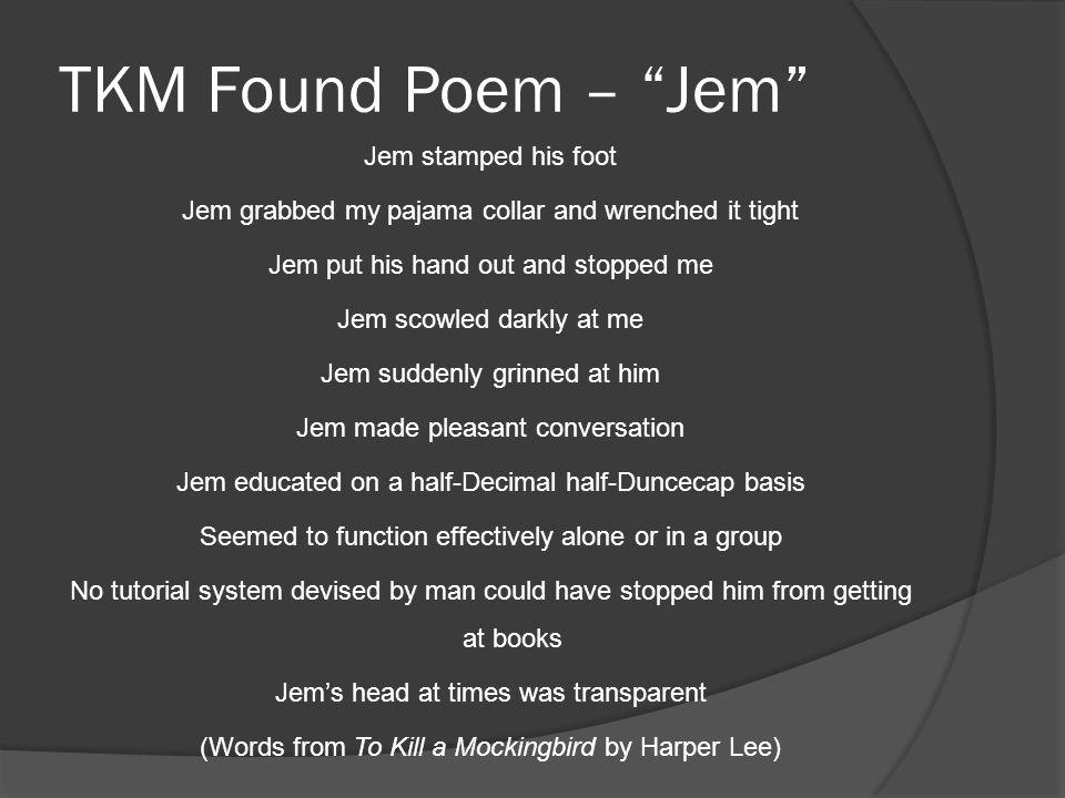 TKM Found Poem – Jem