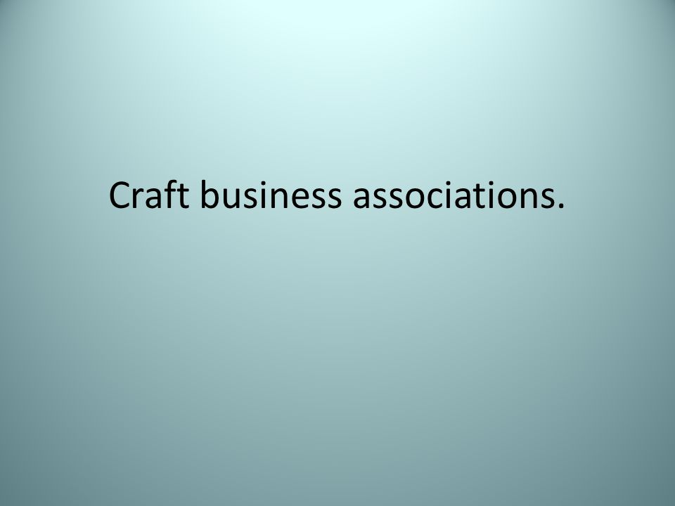 Craft business associations.