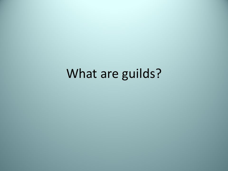 What are guilds