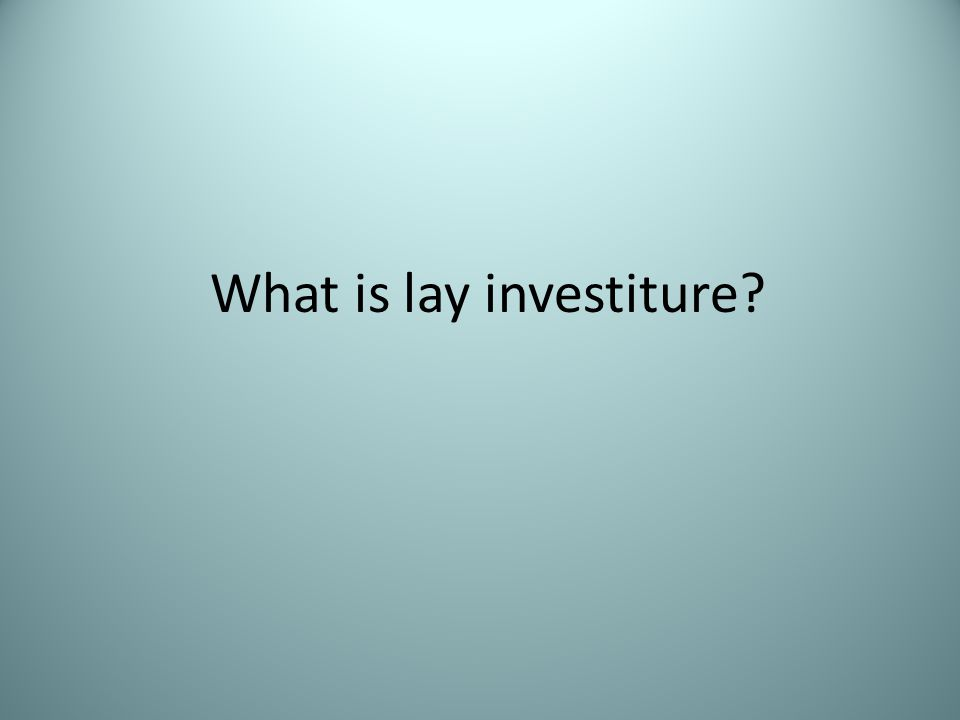 What is lay investiture