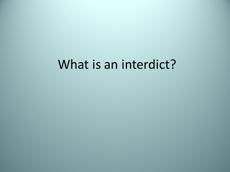 What is an interdict