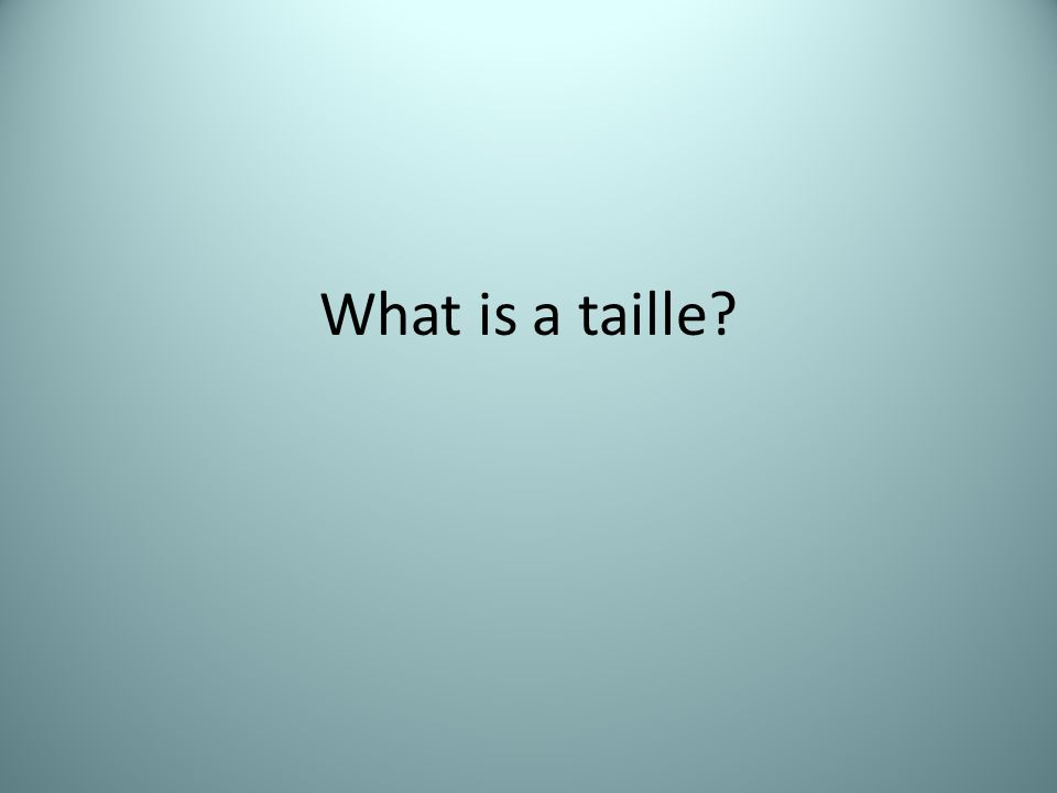 What is a taille