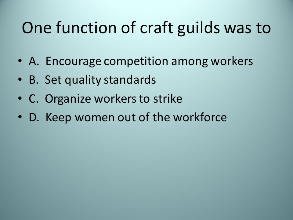 One function of craft guilds was to