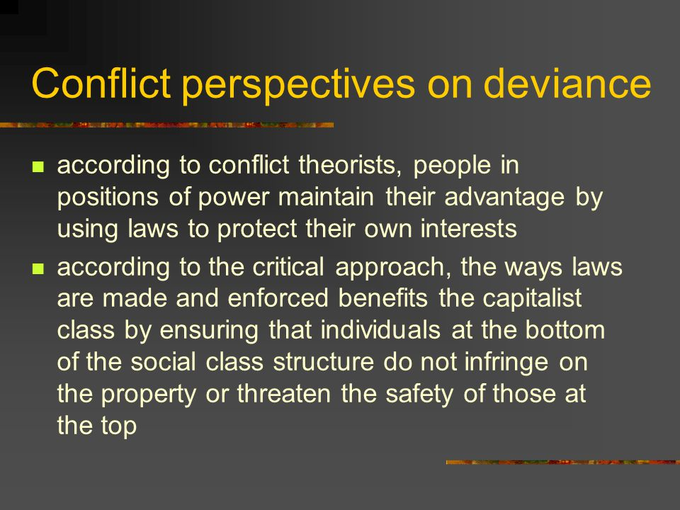 Conflict perspectives on deviance