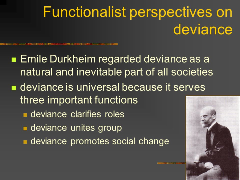 Functionalist perspectives on deviance