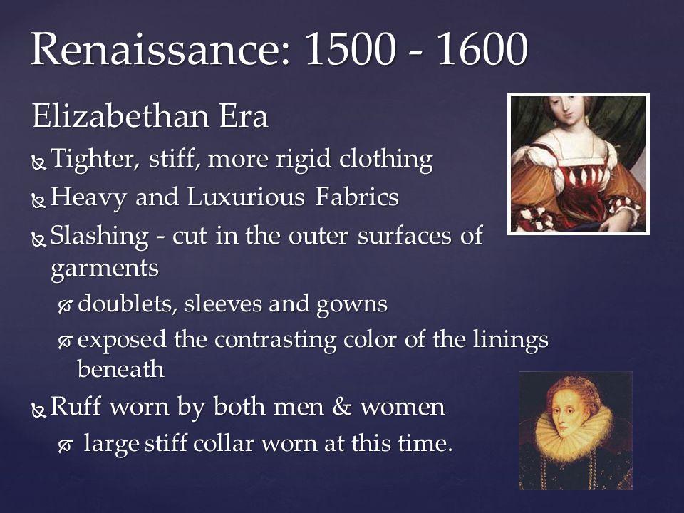 Renaissance: 1500 - 1600 Elizabethan Era