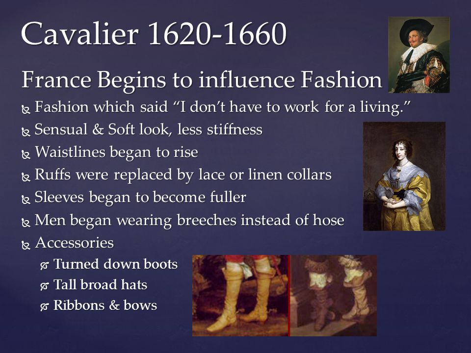 Cavalier 1620-1660 France Begins to influence Fashion