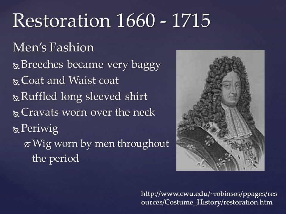 Restoration 1660 - 1715 Men's Fashion Breeches became very baggy