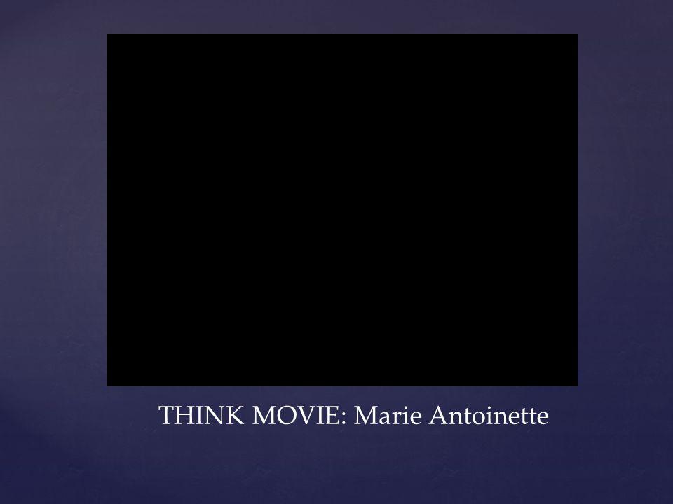 THINK MOVIE: Marie Antoinette