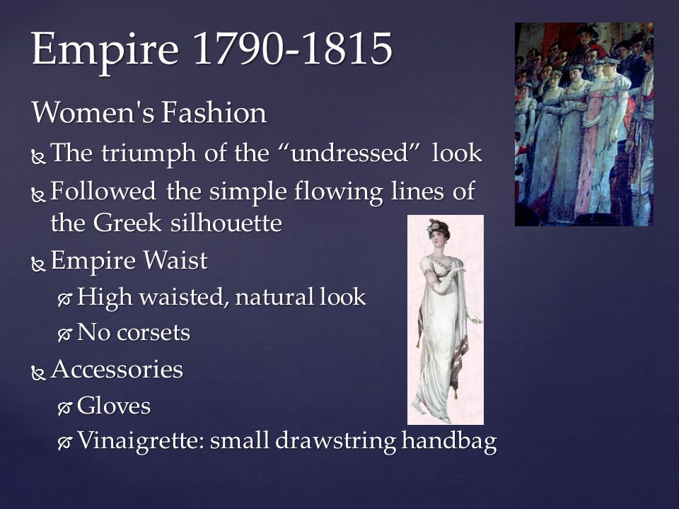 Empire 1790-1815 Women s Fashion The triumph of the undressed look