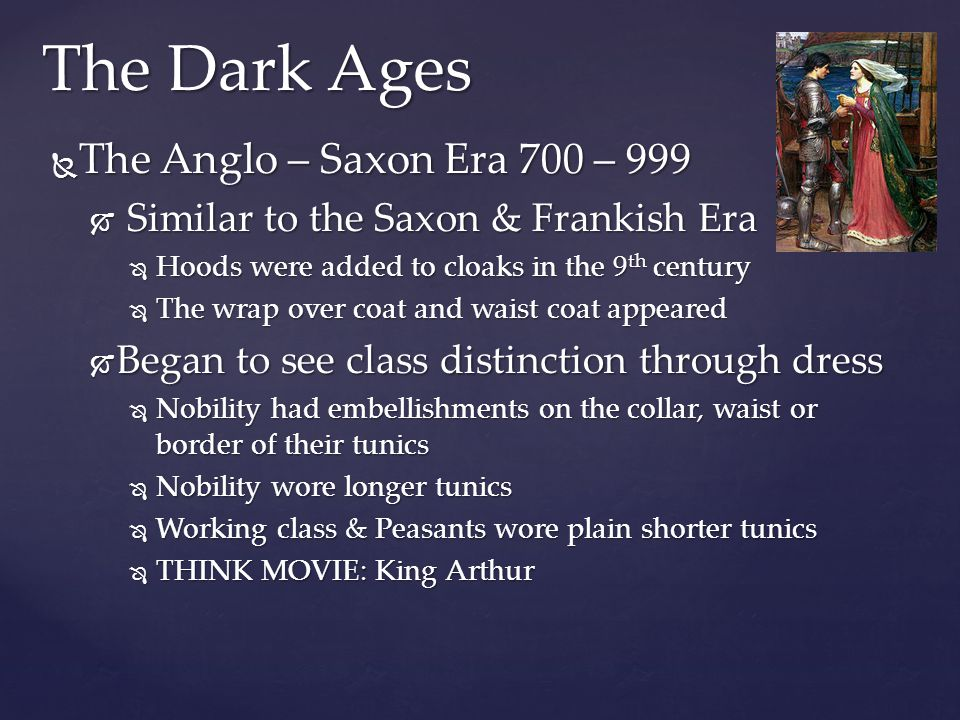 The Dark Ages The Anglo – Saxon Era 700 – 999