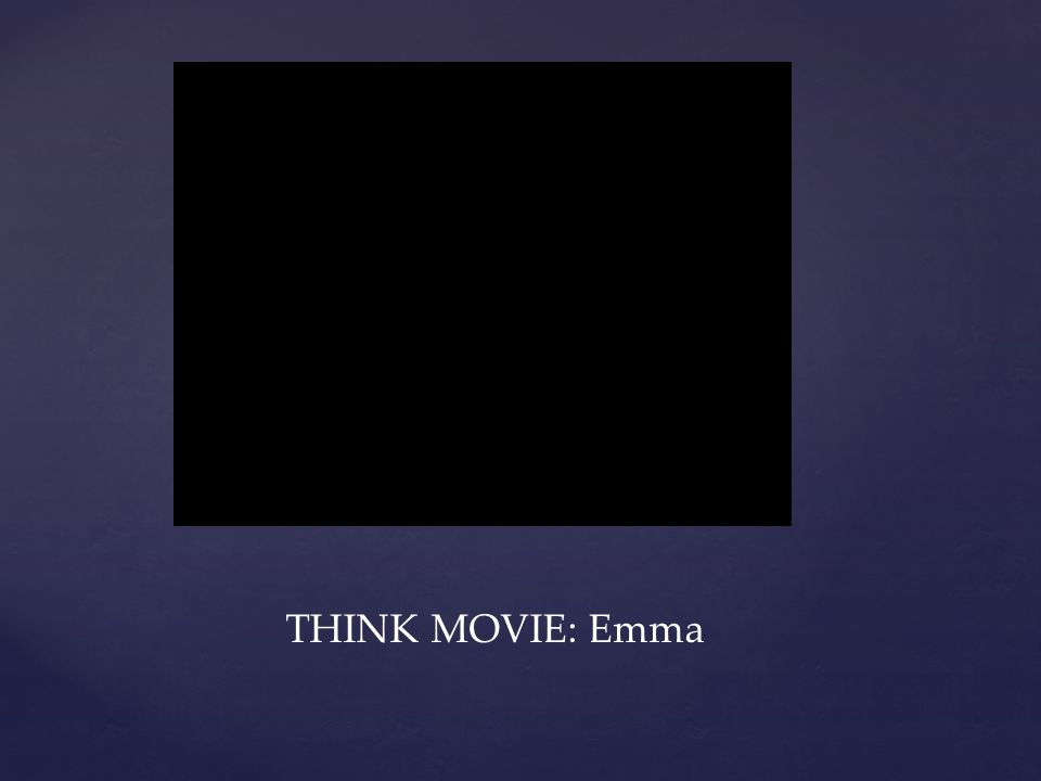 THINK MOVIE: Emma