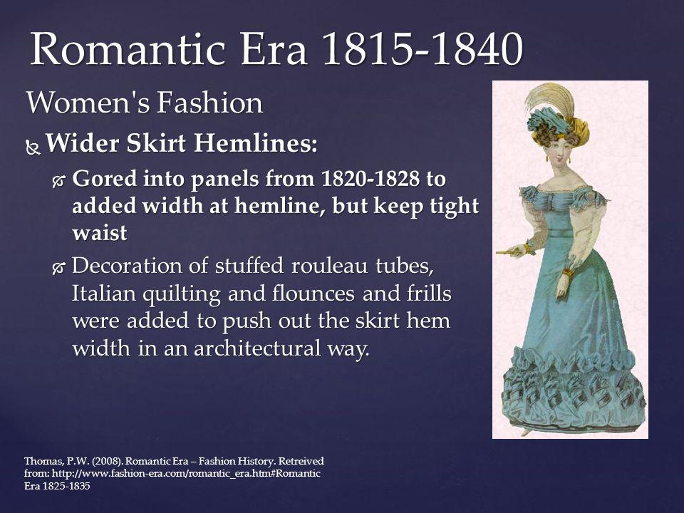 Romantic Era 1815-1840 Women s Fashion Wider Skirt Hemlines: