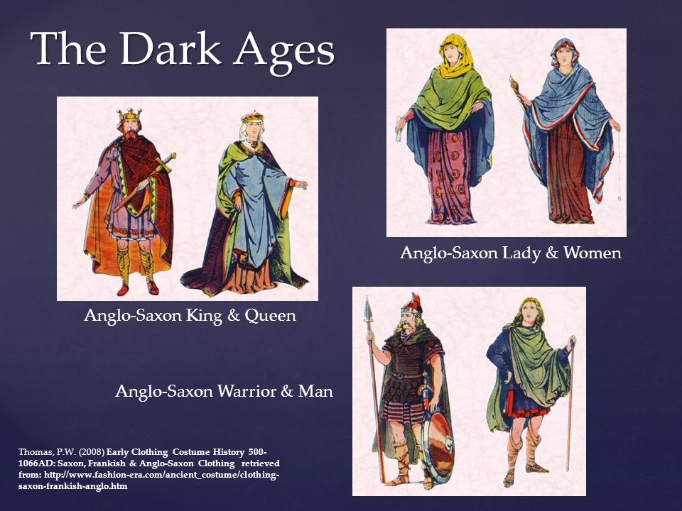 The Dark Ages Anglo-Saxon Lady & Women Anglo-Saxon King & Queen