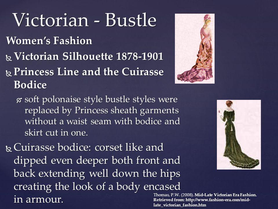 Victorian - Bustle Women's Fashion Victorian Silhouette 1878-1901