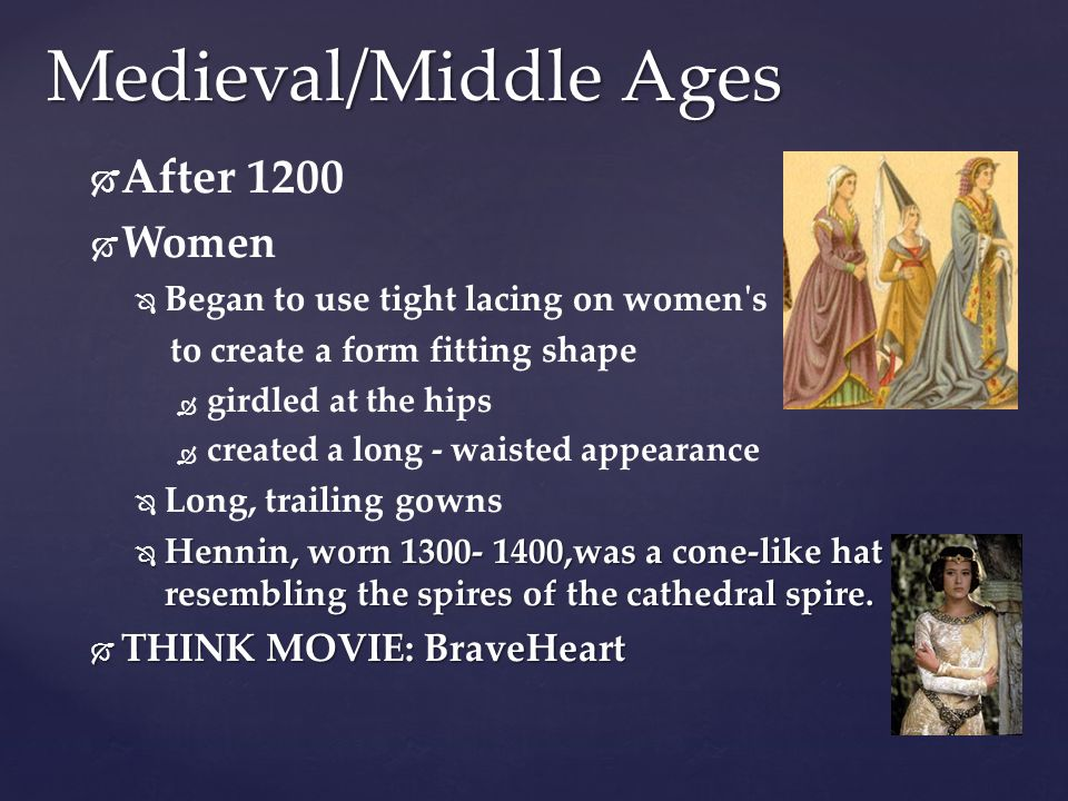 Medieval/Middle Ages After 1200 Women THINK MOVIE: BraveHeart