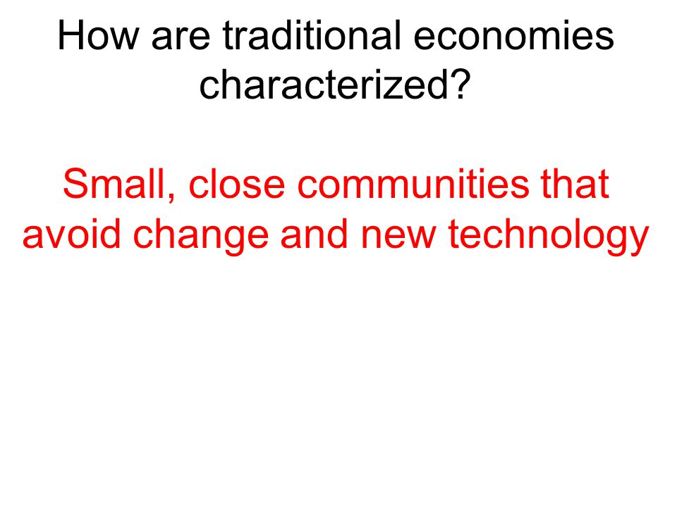How are traditional economies characterized