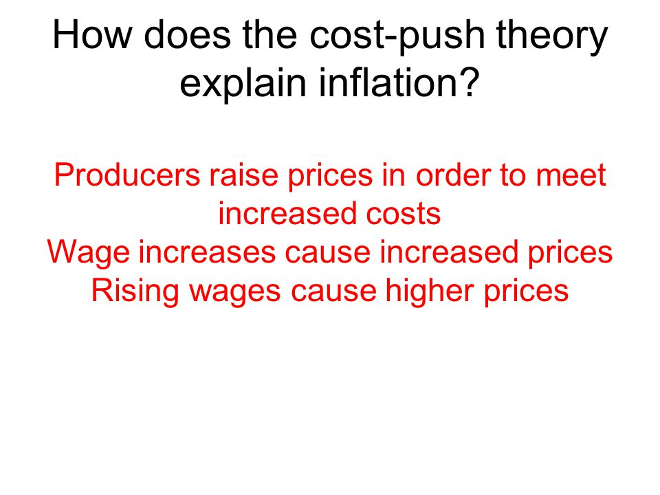 How does the cost-push theory explain inflation